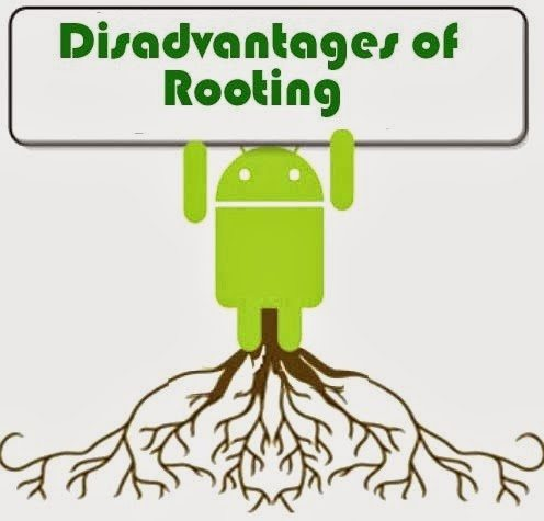 disadvantages of rooting android